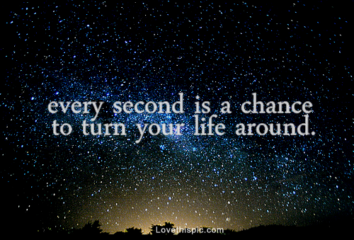 10279-Every-Second-Is-A-Chance-To-Turn-Your-Life-Around